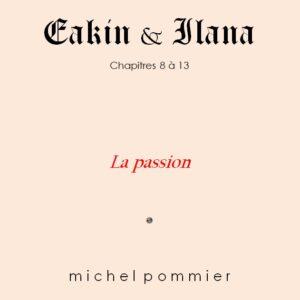 Couverture Eakin & Ilana Chap 8 à 13 La passion