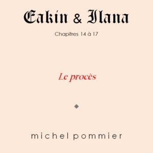 Couverture Eakin & Ilana Chap 14 à 17 Le procès